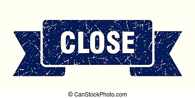 close grunge ribbon. close sign. close banner