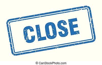 close stamp. close square grunge sign. close
