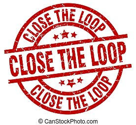close the loop round red grunge stamp