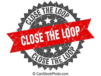 close the loop stamp. grunge round sign with ribbon