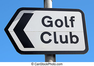 Close up of a golf club road sign.