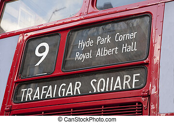 Close up of Direction of London Bus showing Trafalgar Square, Hyde Park Corner and Royal Albert Hall
