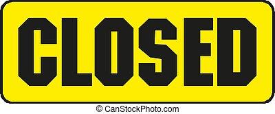 Closed banner, message for shop, market, site, vector illustration.