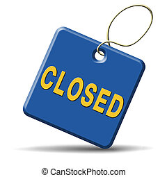 closed closing hours sign