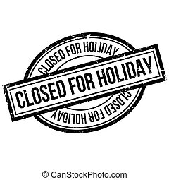 Closed For Holiday rubber stamp