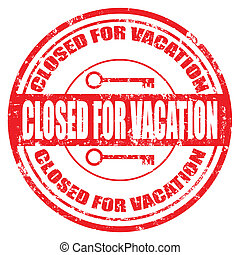 Closed for Vacation-stamp - Grunge rubber stamp with text...