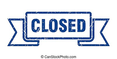 closed grunge ribbon. closed sign. closed banner
