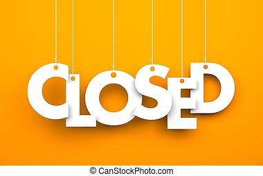 closed., húr, szöveg