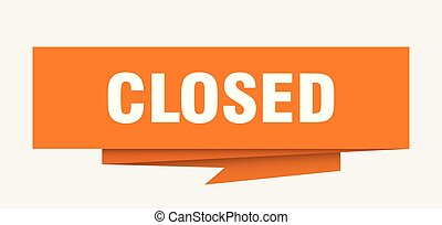 closed sign. closed paper origami speech bubble. closed tag....