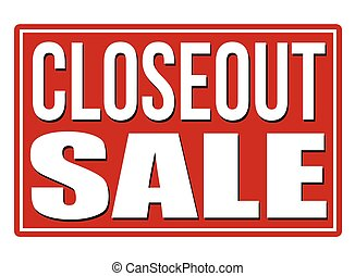 Closeout sale banner or label for business promotion on white background, vector illustration