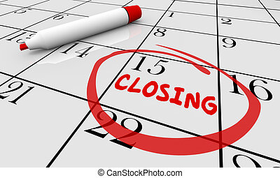 Closing Day Date Calendar Word Circled Close 3d Illustration
