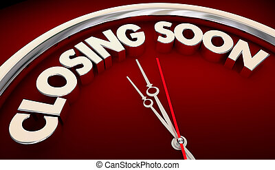 Closing Soon Time Running Out Deadline Clock 3d Illustration
