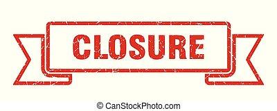 closure grunge ribbon. closure sign. closure banner