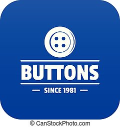 Clothes button dressmaking icon blue vector