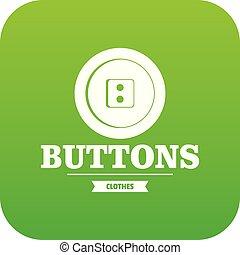 Clothes button textile icon green vector