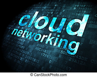 Cloud computing concept: Cloud Networking on digital background