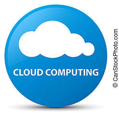 Cloud computing cyan blue round button