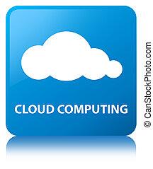 Cloud computing cyan blue square button