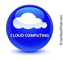 Cloud computing glassy blue round button
