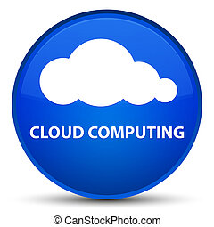 Cloud computing special blue round button