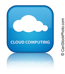Cloud computing special cyan blue square button