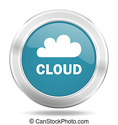cloud icon, blue round glossy metallic button, web and mobile app design illustration