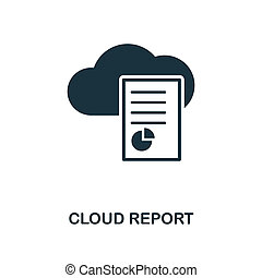 Cloud Report icon. Monochrome style design from big data icon collection. UI. Pixel perfect simple pictogram cloud report icon. Web design, apps, software, print usage.