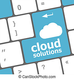 cloud solution words concept on blue button of the keyboard