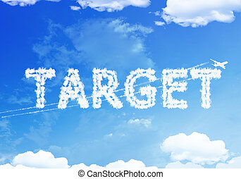 Cloud text : TARGET on the sky.