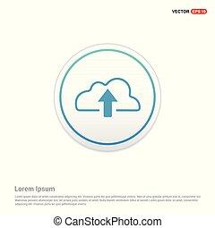 Cloud Upload Icon - white circle button