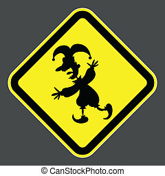 Clown Caution - A cartoon road sign warning of a clown...