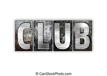 Club Concept Isolated Metal Letterpress Type