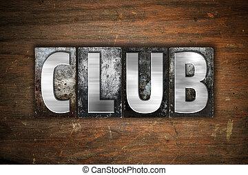 Club Concept Metal Letterpress Type