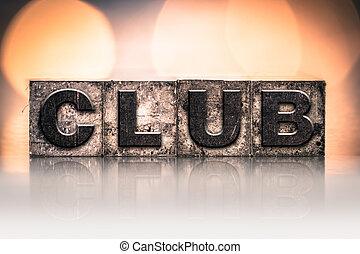 Club Concept Vintage Letterpress Type