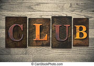Club Concept Wooden Letterpress Type