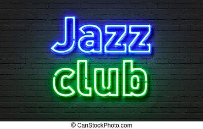 club, jazz, letrero de gas de neón, fondo., pared ladrillo