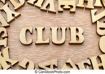 Club word made with wooden letters