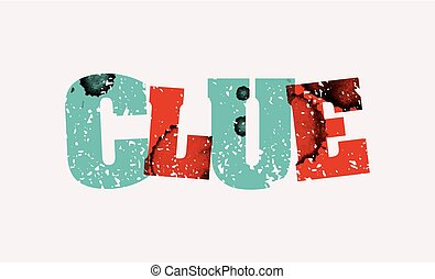 Clue Concept Stamped Word Art Illustration