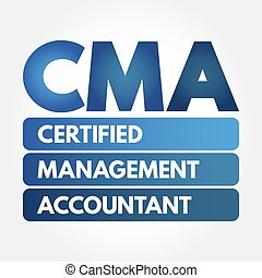 CMA - Certified Management Accountant acronym