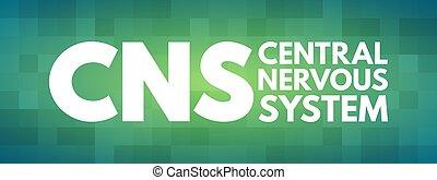 cns, akronym, mellerst, system, nervös, -