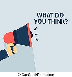 co, announcement., ręka, think?, mowa, dzierżawa, ty, megafon, bańka
