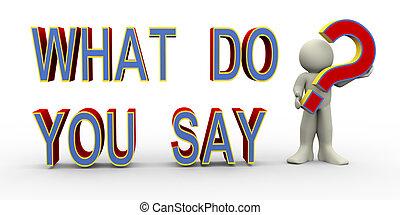 co, say?, -, ty, 3d, człowiek