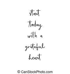 coeur, lettrage, main, début, reconnaissant, aujourd'hui
