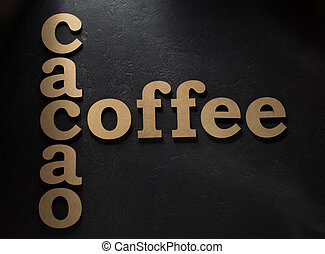coffee and cacao letters on black