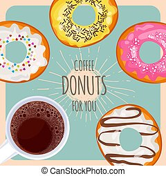 Coffee and sweet donuts for you promotional poster - Natural...