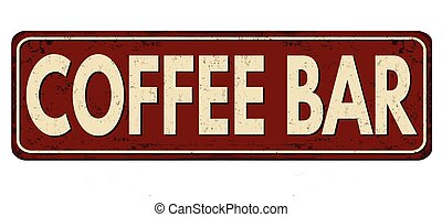 Coffee bar vintage rusty metal sign