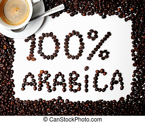 coffee beans 100 % arabica - Frame of coffee beans and text...