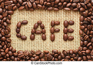 coffee beans frame with cafe text on sacking