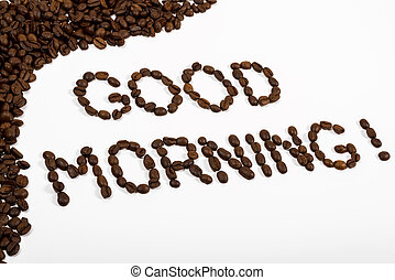 coffee beans with text good morning