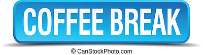 coffee break blue 3d realistic square isolated button